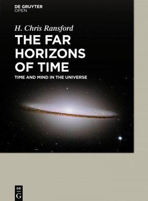 The Far Horizons of Time. Time and Mind in the Universe